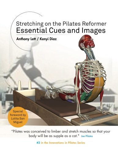 Stretching on the Pilates Reformer: Essential Cues and Images (Innovations in Pilates) (Volume 3) -  Anthony Lett, Paperback