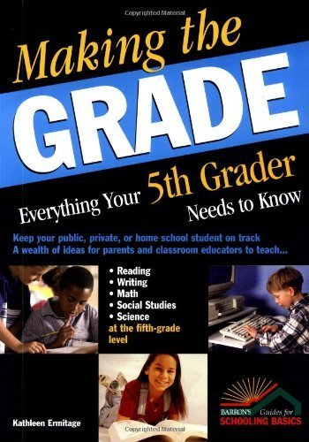Making the Grade: Everything Your Fifth Grader Needs to Know by Ermitage, Kathleen (August 1, 2003) Paperback
