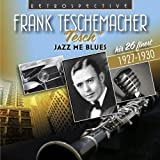 "Frank ""Tesch"" Teschemacher - Jazz Me Blues, His 26 Finest 1927-1930"