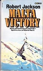 Malta Victory: Yeoman on the George Cross Island