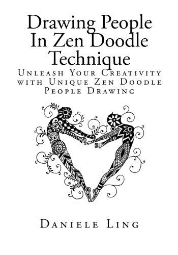 Drawing People In Zen Doodle Technique: Unleash Your Creativity with Unique Zen Doodle People Drawing (Unleash Your Zen Doodle Imagination) (Volume 2)