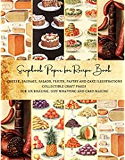 Scrapbook Paper for Recipe Book | Cheese, Sausage, Salads, Fruits, Pastry and Cake Illustrations Collectible Craft Pages for Journaling, Gift Wrapping and Card Making: Premium Scrapbooking Sheets