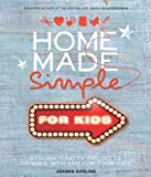 img - for Home Made Simple for Kids: Stylish, Crafty Projects to Make with and for Your Kids book / textbook / text book