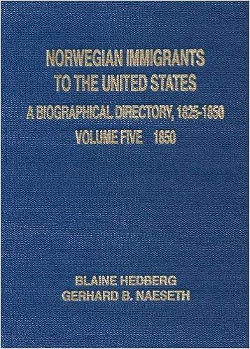 Norwegian Immigrants To The United States Volume Five 1850 Blaine Hedberg Gerhard B Naeseth 9781607432005 Amazon Com Books