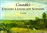 Constable's English Landscape Scenery, David Hill, 0881621579