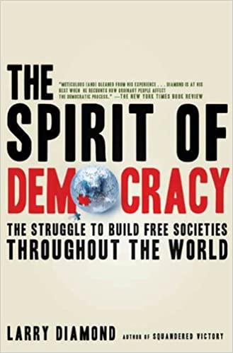 The spirit of democracy the struggle to build free societies the spirit of democracy the struggle to build free societies throughout the world reprint edition kindle edition fandeluxe Images