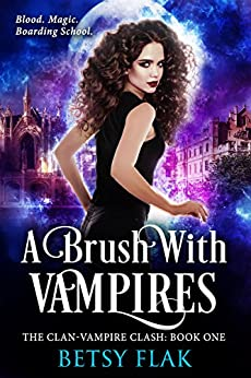 A Brush with Vampires (The Clan-Vampire Clash: Book One) by [Flak, Betsy]