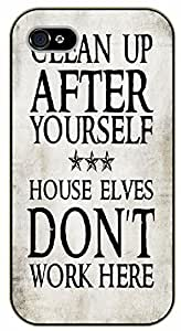 iPhone 4 / 4s Clean up after yourself. House elves don't work here. Funny - black plastic case / Inspirational and motivational