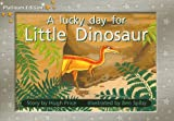 A Lucky Day for Little Dinosaur, Hugh Price, 1418900737