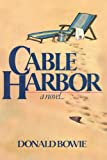 Cable Harbor, Donald Bowie, 1590772997