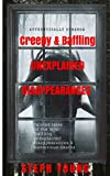 Unexplained Vanishings & Mysterious Deaths; Unexplained Disappearances.: Twisted tales of the most baffling Unexplained Disappearances & Unexplained Deaths... & the Cryptic Clues left behind