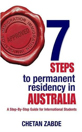 7 Steps to Permanent Residency in Australia: A Step-By-Step Guide for International Students