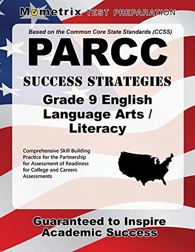 PARCC Success Strategies Grade 9 English Language Arts/Literacy Study Guide: PARCC Test Review for the Partnership for A