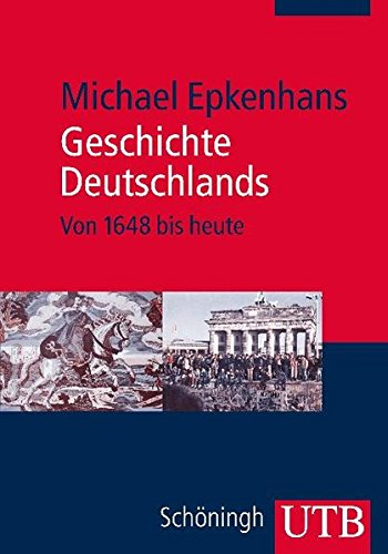 Geschichte Deutschlands: Von 1648 bis heute Taschenbuch – 9. März 2011 Michael Epkenhans UTB GmbH 3825234835 Europäische Geschichte