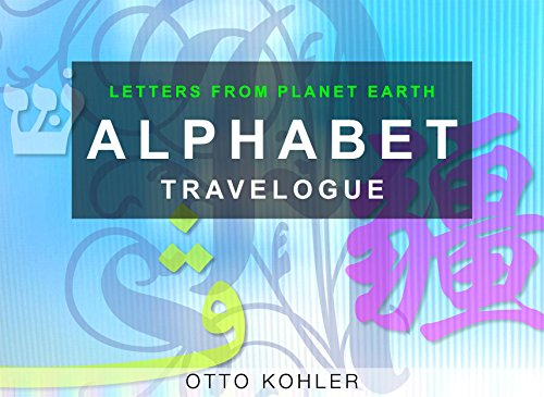 Alphabet Travelogue: Letters from the planet earth