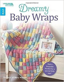Dreamy Baby Wraps | Leisure Arts (6788): Leisure Arts, Mary Maxim