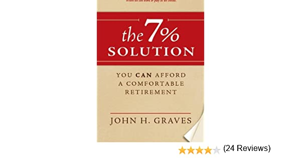 Amazon.com: The 7% Solution: You CAN Afford A Comfortable ...