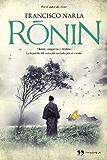 Ronin: Honor, venganza y destino. La leyenda del samurái azotado por el viento