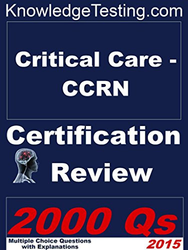 Critical Care CCRN Certification Review (Certification in Critical Care Nursing Book 1) Pdf