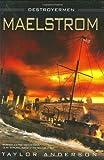 Maelstrom (Destroyermen (Hardcover))
