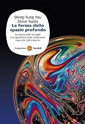 La forma dello spazio profondo (La cultura) (Italian Edition)