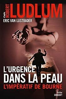 L'urgence dans la peau : L'impératif de Bourne par Ludlum