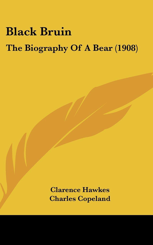 Black Bruin: The Biography Of A Bear (1908) ebook
