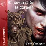 El susurro de la gárgola [The Whisper of the Gargoyle] | Cano Farragute