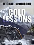 Cold Lessons, Michael McCulloch, 1594145245
