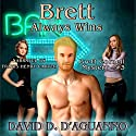 Brett Always Wins: Brett Cornell Mysteries, Book 3 Audiobook by David D'Aguanno Narrated by Travis Henry Carter