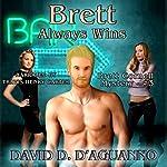 Brett Always Wins: Brett Cornell Mysteries, Book 3   David D'Aguanno