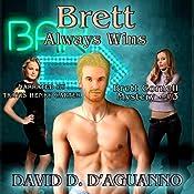 Brett Always Wins: Brett Cornell Mysteries, Book 3 | David D'Aguanno