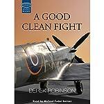 A Good Clean Fight | Derek Robinson