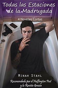 Todas las Estaciones de la Madrugada: 4 Novelas Eróticas Cortas (Spanish Edition) by [Stahl, Minah]
