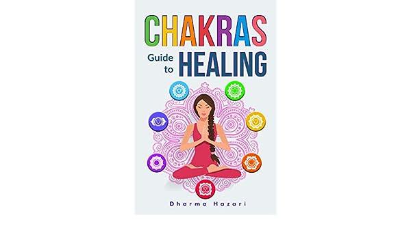 Chakras Healing: How to Unblock, Awaken and Balance your ...