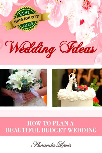 Wedding Ideas . . . How to Plan a Beautiful Budget Wedding