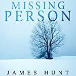 Missing Person: A Riveting Kidnapping Mystery, Book 2 | James Hunt