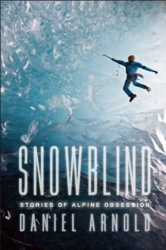 Snowblind: Stories of Alpine Obsession pdf