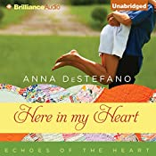 Here in My Heart: Echoes of the Heart, Book 1 | Anna DeStefano