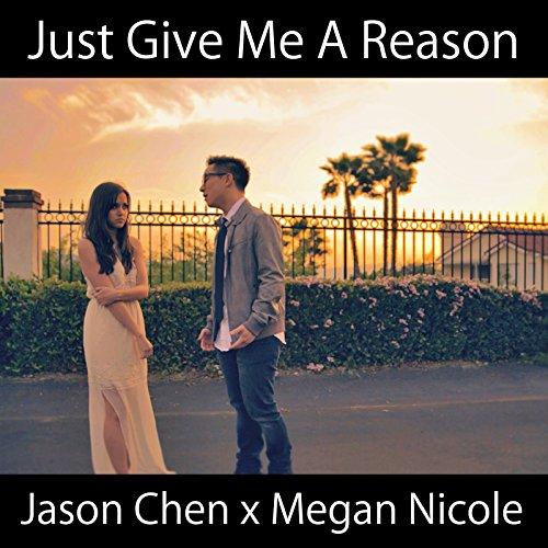 Just Give Me A Reason (Best Friend Jason Chen)