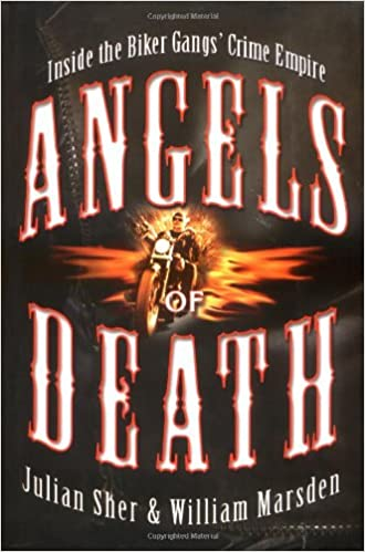 Angels of Death: Inside the Biker Gangs' Crime Empire: Julian Sher