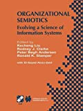 Organizational Semiotics: Evolving a Science of Information Systems IFIP TC8 / WG8.1 Working Conference on Organizational Semiotics: Evolving a ... in Information and Communication Technology), , 1475761112