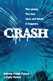 Crash, Polly Peters and Andrew Fusek Peters, 034088469X