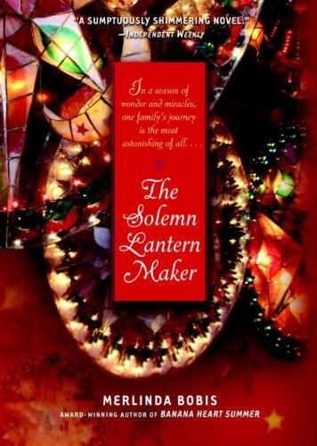 The Solemn Lantern Maker: A Novel