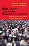 Ben Laden, la destruction programmée de l'occident: Révélations sur le nouvel arsenal d'al-Qaida par Jacquard