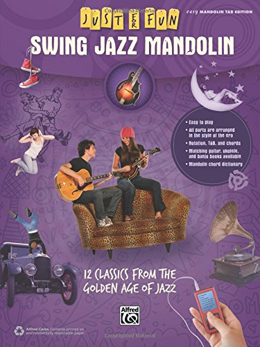 Just for Fun -- Swing Jazz Mandolin: 12 Swing Era Classics from the Golden Age of Jazz