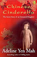 Chinese Cinderella: The Secret Story Of An