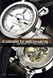 A Passion For Watchmaking (2000-2010, Vol. 1)