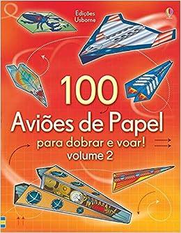 100 Avioes De Papel Para Dobrar E Voar Volume 2 9781409573784