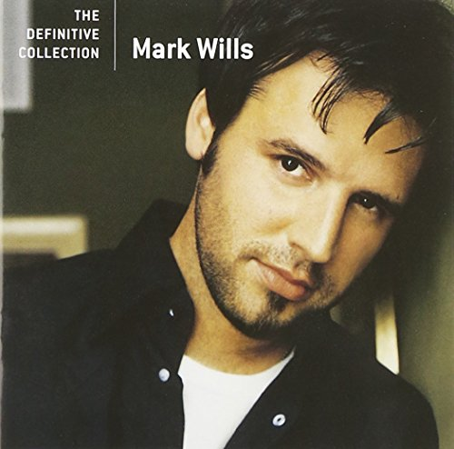 Mark Wills - Definitive Collection (Remastered)